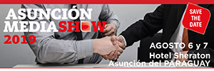 Asunción Media Show, 6 y 7 de agosto 2019, Paraguay
