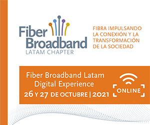 Fiber Broadband Latam Digital Experience - 26 y 27 de octubre 2021